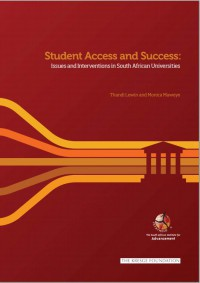 Student Access and Success: Issues and Interventions in South African Universities. (2014)